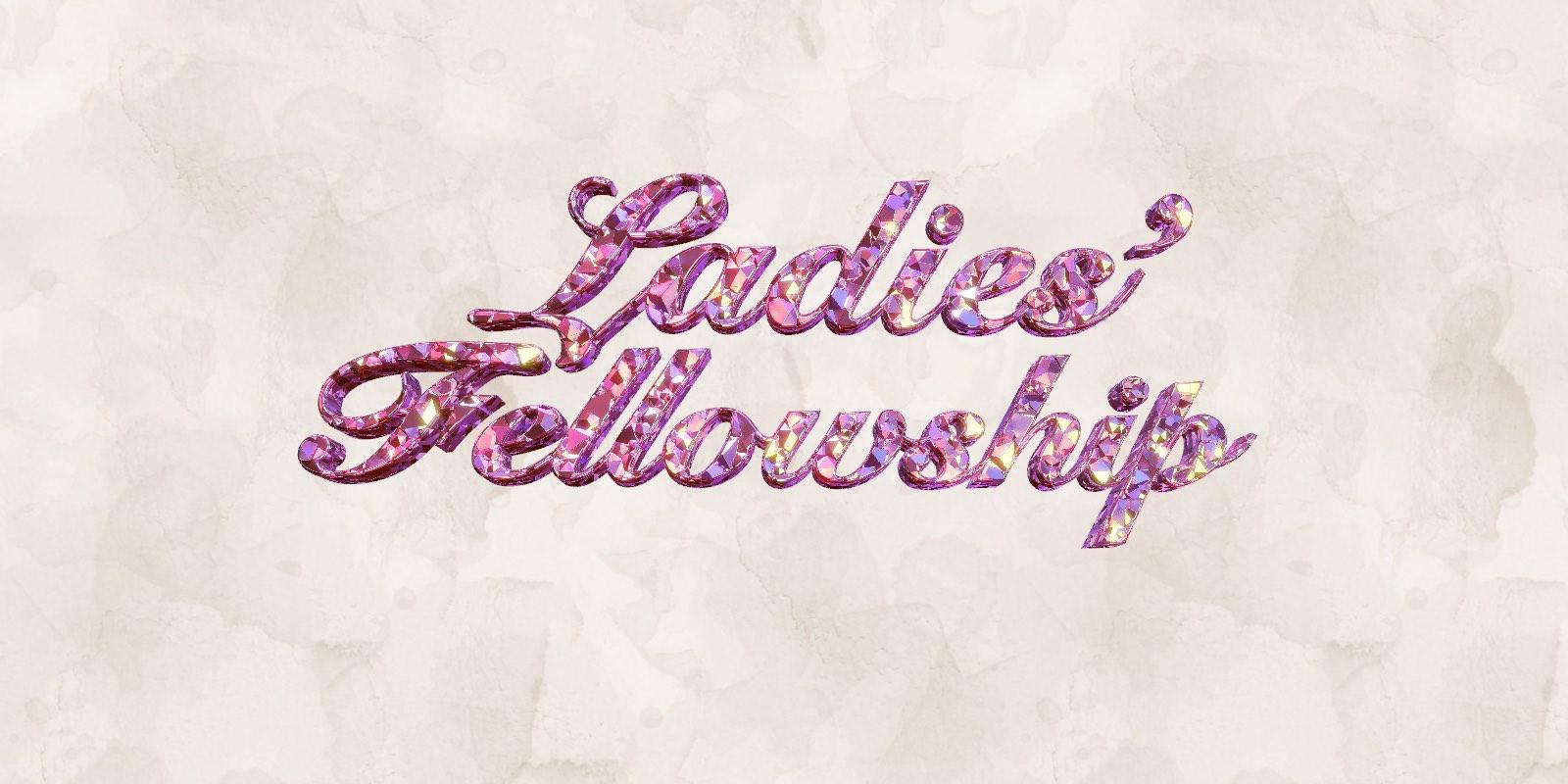 Ladies' Fellowship